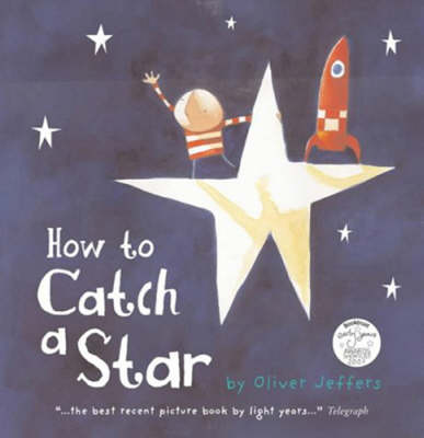 Cover of How to Catch a Star - Oliver Jeffers - 9780007150342