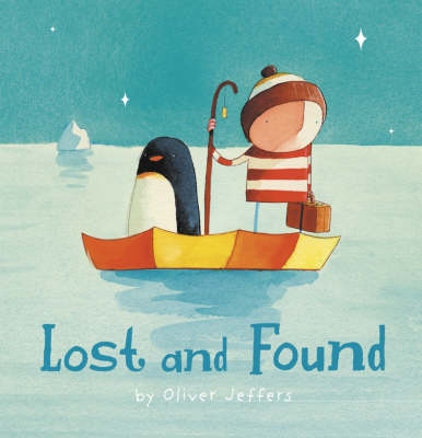 Cover of Lost and Found - Oliver Jeffers - 9780007150366