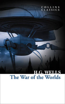 Cover of Collins Classics: The War Of The Worlds - H. G. Wells - 9780008190019