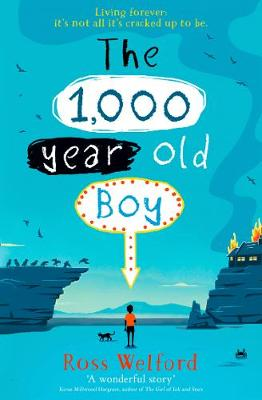 Cover of The 1,000-year-old Boy - Ross Welford - 9780008256944