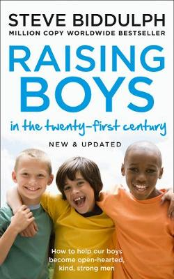 Cover of Raising Boys in the 21st Century: Completely Updated and Revised
