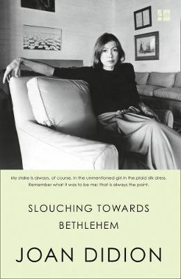 Cover of Slouching Towards Bethlehem - Joan Didion - 9780008284640
