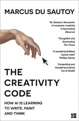 Cover of The Creativity Code: How AI is learning to write, paint and think - Marcus du Sautoy - 9780008288198