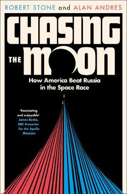 Cover of Chasing the Moon: How America Beat Russia in the Space Race - Robert Stone - 9780008307882