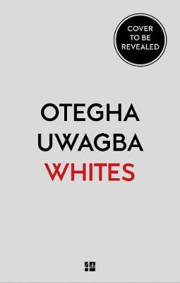Cover of Whites: On Race and Other Falsehoods - Otegha Uwagba - 9780008440428