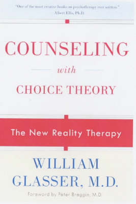 Cover of Counseling with Choice Theory: The New Reality Therapy