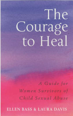 Cover of The Courage To Heal - Laura Davis - 9780091884208