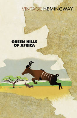 Cover of Green Hills of Africa - Ernest Hemingway - 9780099460954