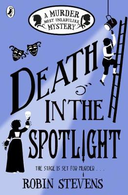 Cover of Death in the Spotlight: A Murder Most Unladylike Mystery - Robin Stevens - 9780141373829
