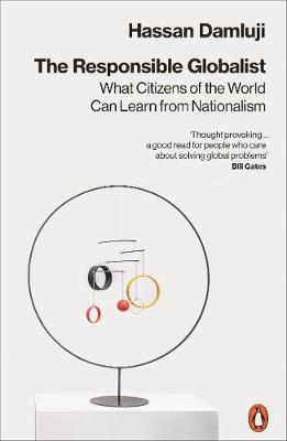 Cover of The Responsible Globalist: What Citizens of the World Can Learn from Nationalism - Hassan Damluji - 9780141988856