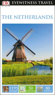 Cover of DK Eyewitness Travel Guide the Netherlands - DK - 9780241275405