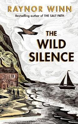 Cover of The Wild Silence - Raynor Winn - 9780241401460