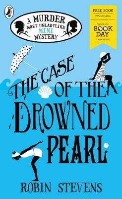 Cover of The Case of the Drowned Pearl: A Murder Most Unladylike Mini-Mystery: World Book