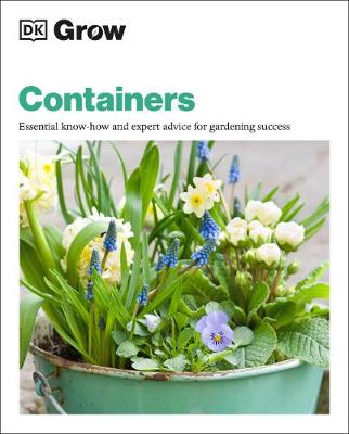 Cover of Grow Containers: Essential know-how and expert advice for gardening success