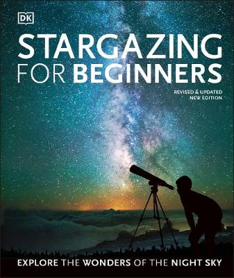 Cover of Stargazing for Beginners: Explore the Wonders of the Night Sky - Will Gater - 9780241440599