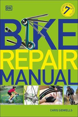 Cover of Bike Repair Manual - Chris Sidwells - 9780241446362