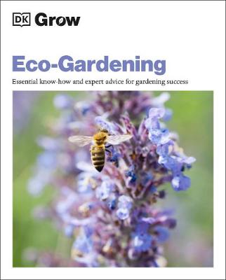 Cover of Grow Eco-gardening: Essential know-how and expert advice for gardening success