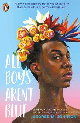 Cover of All Boys Aren't Blue - George M. Johnson - 9780241515037