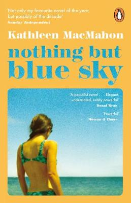 Cover of Nothing But Blue Sky - Kathleen MacMahon - 9780241986653