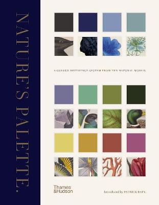 Cover of Nature's Palette: A colour reference system from the natural world - Patrick Baty - 9780500252468