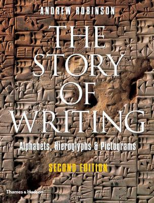 Cover of The Story of Writing: Alphabets, Hieroglyphs and Pictograms