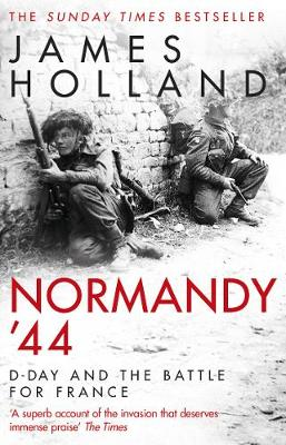 Cover of Normandy '44: D-Day and the Battle for France - James Holland - 9780552176118