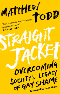 Cover of Straight Jacket: Overcoming Society's Legacy of Gay Shame - Matthew Todd - 9780552778404