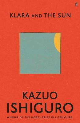 Cover of Klara and the Sun - Kazuo Ishiguro - 9780571364886
