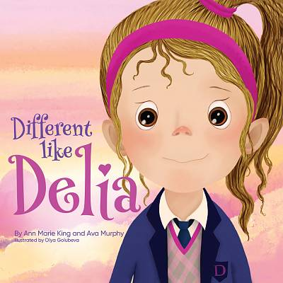 Cover of Different Like Delia - Ann Marie King and Ava Murphy - 9780578741420