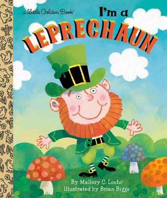 Cover of I'm a Leprechaun - Mallory Loehr - 9780593127735