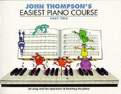Cover of John Thompson's Easiest Piano Course Part 2 - John Thompson - 9780711954304