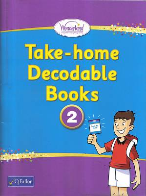 Cover of Old Wonderland Take Home Decodables 2 Senior Infants