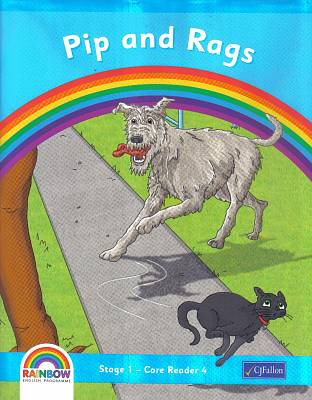 Cover of Rainbow Series Pip & Rags Core Reader Senior Infants