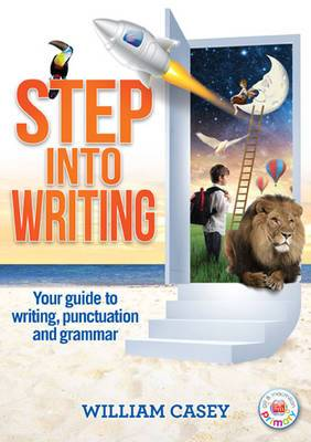 Cover of Step Into Writing: Your Guide to Writing, Punctuation and Grammar - William Casey - 9780717156641