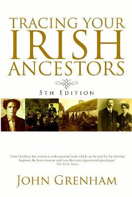 Cover of Tracing Your Irish Ancestors 5th Edition - John Grenham - 9780717174652