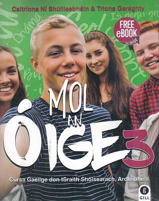 Cover of Mol an Oige 3  Junior Certificate Ardleibheal - Caitriona Ni Shulleabhain & Triona Gerag - 9780717180370
