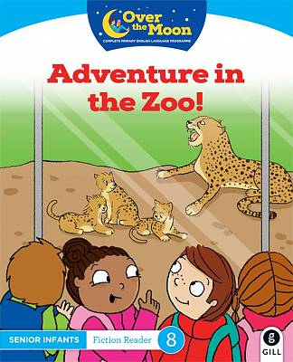 Cover of OVER THE MOON Adventure in the Zoo!: Senior Infants Fiction Reader 8