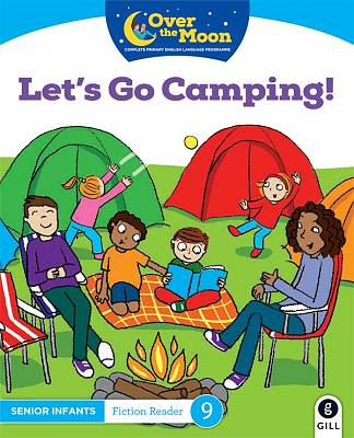 Cover of OVER THE MOON Let's go Camping!: Senior Infants Fiction Reader 9