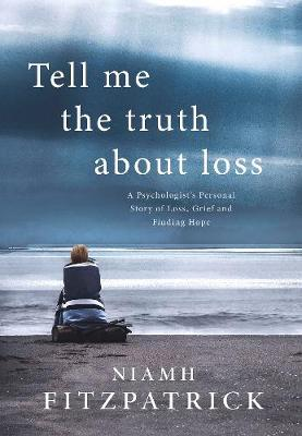Cover of Tell Me The Truth About Loss