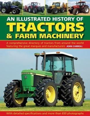 Cover of An Illustrated History of Tractors & Farm Machinery - John Carroll - 9780754834373