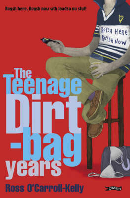 Cover of Ross O'Carroll-Kelly 02: The Teenage Dirtbag Years