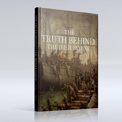 Cover of The Truth Behind The Irish Famine - Jerry Mulvihill - 9780957434752