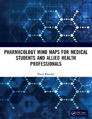 Cover of Pharmacology Mind Maps for Medical Students and Allied Health Professionals - Prasan Bhandari - 9781138351240