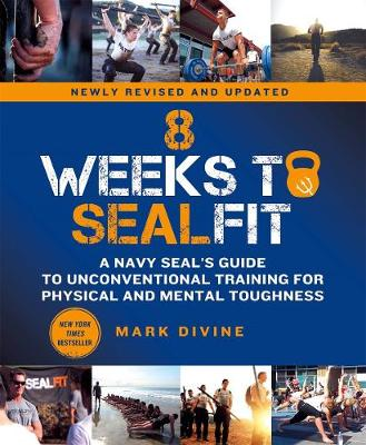 Cover of 8 Weeks to SEALFIT: A Navy SEAL's Guide to Unconventional Training for Physical