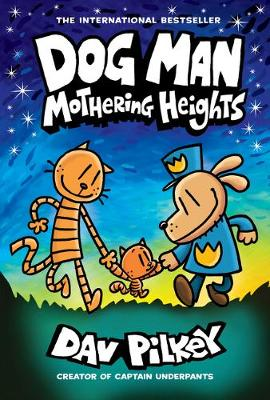 Cover of Dog Man 10: Mothering Heights