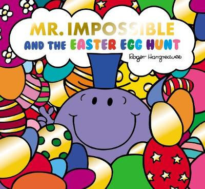 Cover of Mr Impossible and the Easter Egg Hunt - Adam Hargreaves - 9781405297400