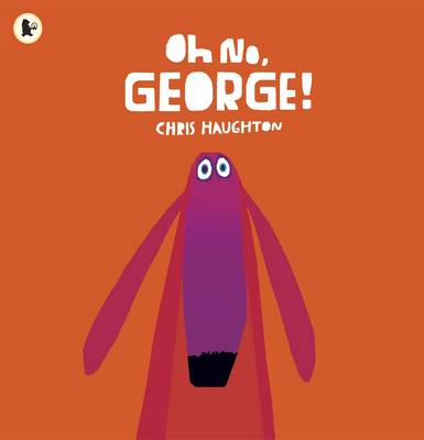 Cover of Oh No, George! - Chris Haughton - 9781406344769