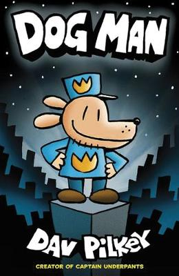 Cover of The Adventures of Dog Man: Dog Man - Dav Pilkey - 9781407140391