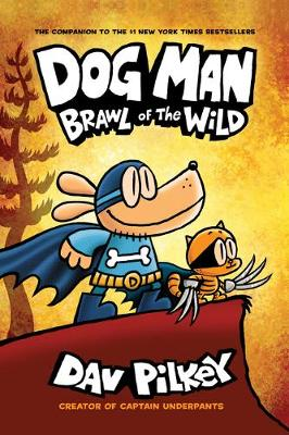 Cover of Dog Man 6: Brawl of the Wild PB - Dav Pilkey - 9781407191942