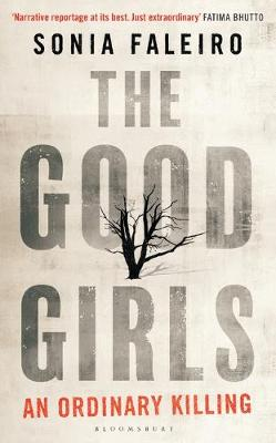 Cover of The Good Girls: An Ordinary Killing - Sonia Faleiro - 9781408876732